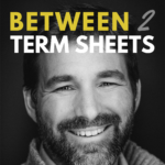 Between 2 Term Sheets podcast