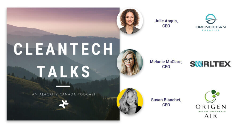 "A natural landscape in a square image reads ""Cleantech Talks, an Alacrity Canada podcast"" and features three photos of women CEOs in cleantech."